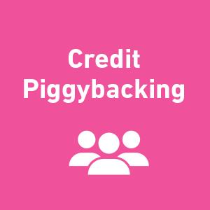 Credit piggybacking
