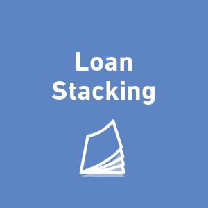 Loan stacking