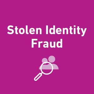 Stolen identity fraud